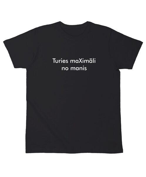 """T-krekls """"Turies maXimāli no manis"""""""