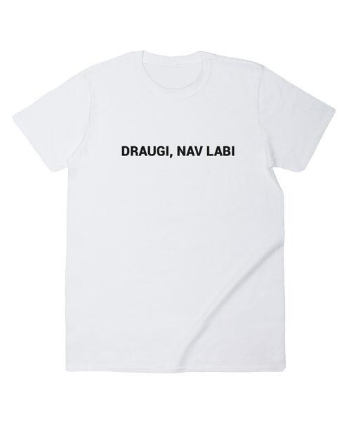 """T-krekls """"Draugi, nav labi!"""""""