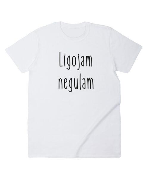 """T-krekls """"Līgojam neguļam"""""""