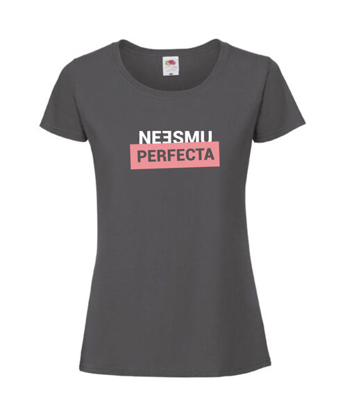 """T-krekls """"Neesmu perfecta"""""""